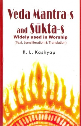 Veda Mantras and Suktas Widely Used in Worship: Sanskrit Text, Transliteration and Translation