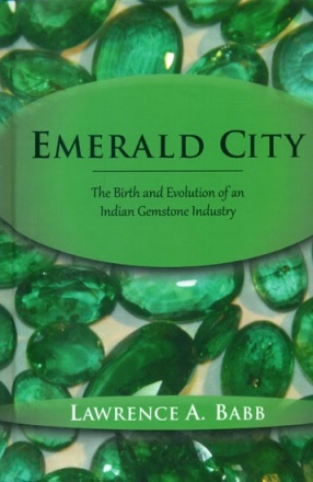 Emerald City: The Birth and Evolution of an Indian Gemstone Industry