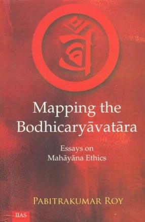 Mapping the Bodhicaryavatara: Essays on Mahayana Ethics