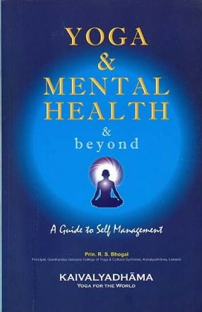 Yoga and Mental Health and Beyond: A Guide to Self Management