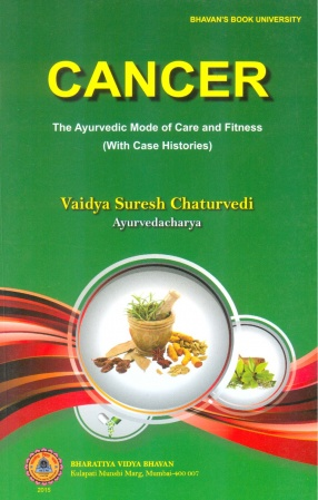 Cancer: The Ayurvedic Mode of Care and Fitness: With Case Histories