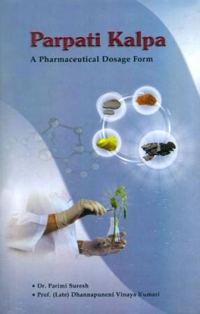 Parpati Kalpa: A Pharmaceutical Dosage Form