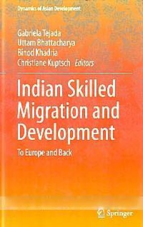 Indian Skilled Migration and Development: to Europe and Back