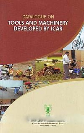 Catalogue on Tools and Machinery Developed by ICAR