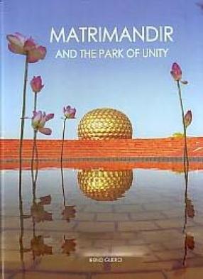 Matrimandir and the Park of Unity