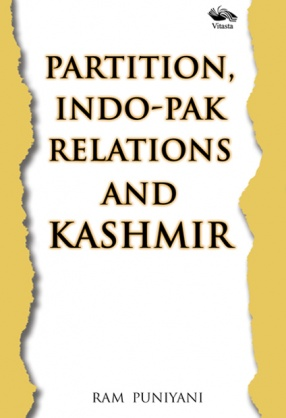 Partition, Indo-Pak Relations and Kashmir