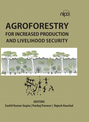 Agroforestry for Increased Production and Livelihood Security