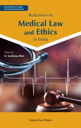 Reflections on Medical Law and Ethics in India