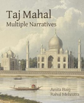 Taj Mahal: Multiple Narratives
