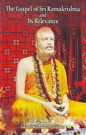 The Gospel of Sri Ramakrishna and its Relevance