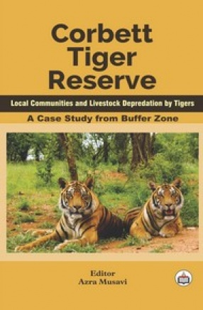 Corbett Tiger Reserve: A Case Study From Buffer Zone: Local Communities and Livestock Depredation by Tigers