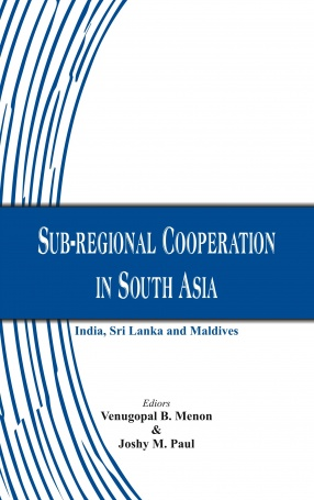 Sub-Regional Cooperation in South Asia: India, Sri Lanka and Maldives