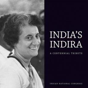 India's Indira: A Centennial Tribute