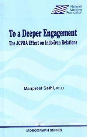 To a Deeper Engagement: The JCPOA Effect on Indo-Iran Relations