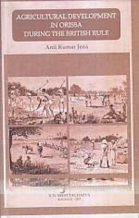 Agricultural Development in Orissa During the British Rule