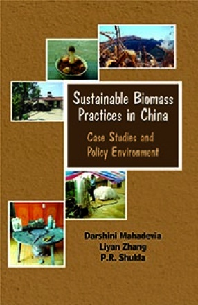 Sustainable Biomass Practices in China: Case Studies and Policy Environment