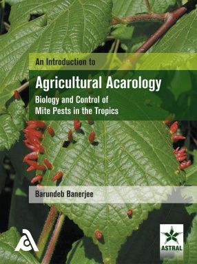 Introduction to Agricultural Acarology: Biology and Control of Mite Pests in the Tropics