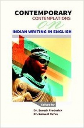 Contemporary Contemplations on Indian Writing in English