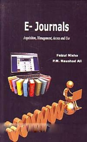 E-Journals: Acquisition, Management, Access and use