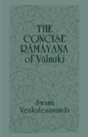 The Concise Ramayana of Valmiki