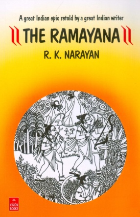 The Ramayana: A Great Indian Epic Retold by a Great Indian Writer