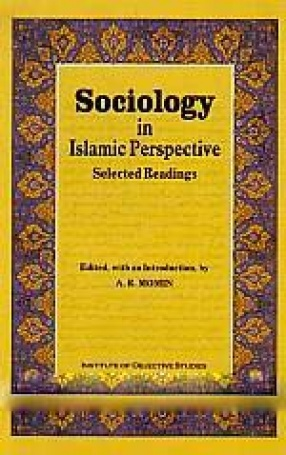 Sociology in Islamic Perspective: Selected Readings