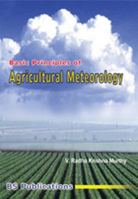 Basic Principles of Agricultural Meteorology