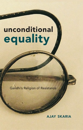Unconditional Equality: Gandhi's Religion of Resistance