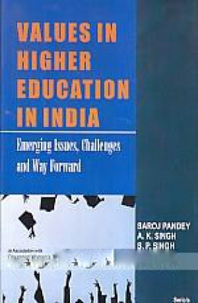 Values in Higher Education in India: Emerging Issues, Challenges and Way Forward
