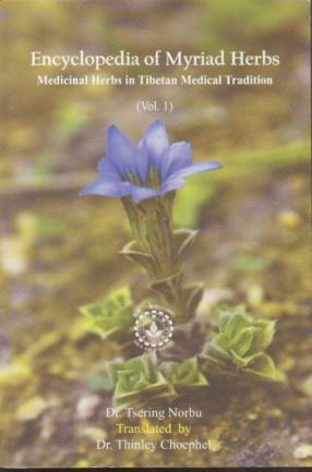 Encyclopadia of Myriad Herbs: Medicinal Herbs in Tibetan Medical Tradition (In 2 Volumes)