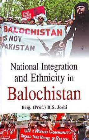 National Integration and Ethnicity in Balochistan