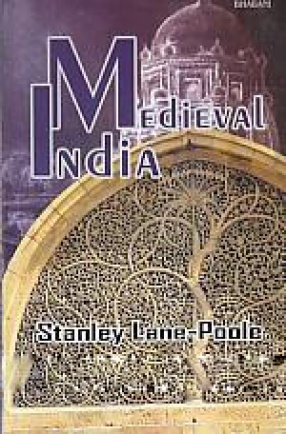Medieval India: Under Mohammedan Rule (A.D. 712-1764)