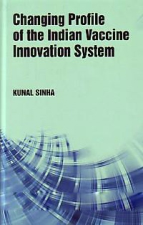 Changing Profile of the Indian Vaccine Innovation System