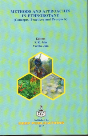 Methods and Approaches in Ethnobotany: Concepts, Practices and Prospects