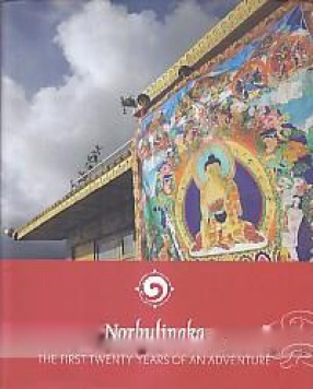 Norbulingka: The First Twenty Years of an Adventure
