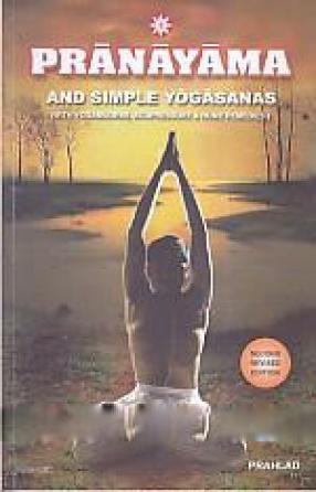 Pranayama and Simple Yogasanas: With Yogamudras, Acupressure & Home Remedies