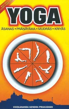 Yoga: Asanas, Pranayama, Mudras, Kriyas