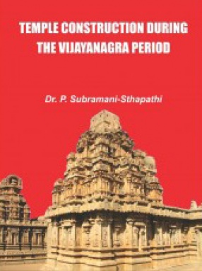 Temple Construction During the Vijayanagara Period