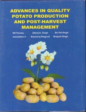 Advances in Quality Potato Production and Post-Harvest Management