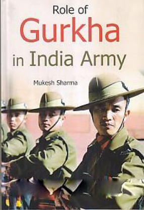 Role of Gurkha in India Army