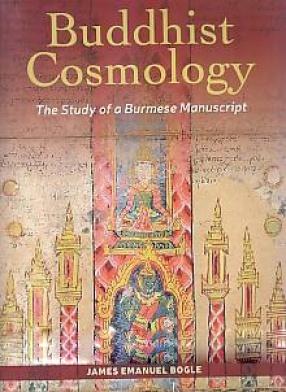 Buddhist Cosmology: The Study of a Burmese Manuscript