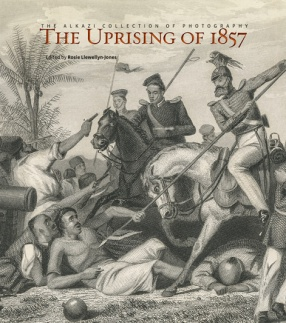 The Uprising of 1857: The Alkazi Collection of Photography