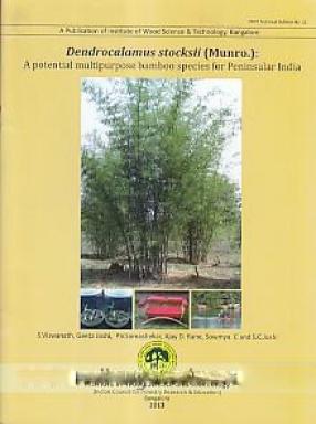 Dendrocalamus Stocksii (Munro.): A Potential Multipurpose Bamboo Species for Peninsular India