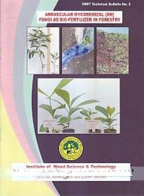 Arbuscular Mycorrhizal (AM) Fungi as Bio-Fertilizer in Forestry