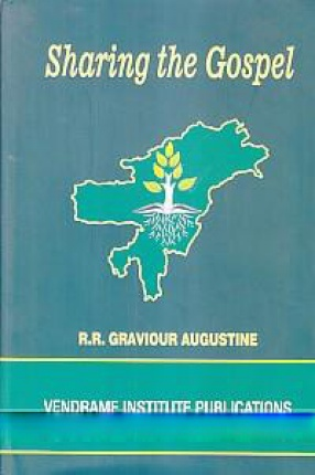 Sharing the Gospel: Evangelising Catechesis in Northeast India, 1962-1990