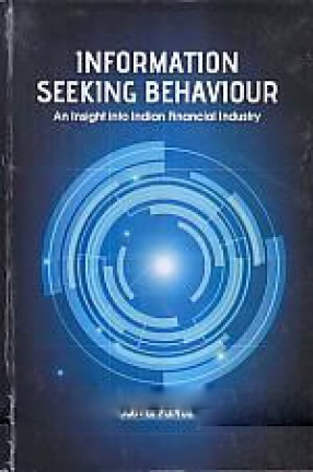 Information Seeking Behaviour: An Insight in to Indian Financial Industry