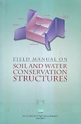 Field Manual on Soil and Water Conservation Structures