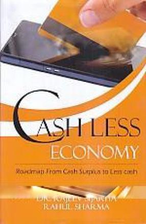 Cash Less Economy: Roadmap From Cash Surplus to Less Cash