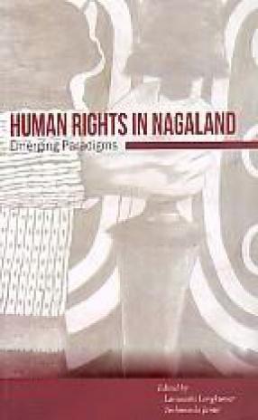 Human Rights in Nagaland: Emerging Paradigms