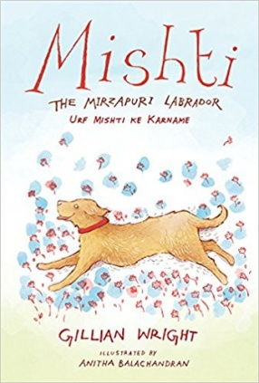 Mishti: The Mirzapuri Labrador: Urf Mishti Ke Karname